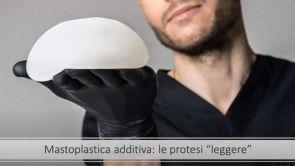 Mastoplastica additiva con protesi leggere: la vera innovazione degli ultimi 20 anni   Dr Montemurro
